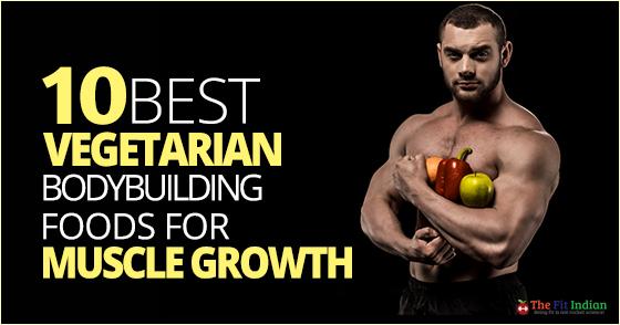 10 Vegetarian Bodybuilding Foods To Enhance Muscle Mass