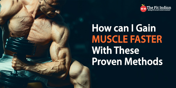 Gain muscle faster