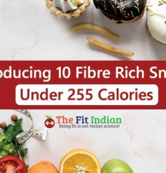 Introducing 10 Fibre Rich Snacks under 255 calories