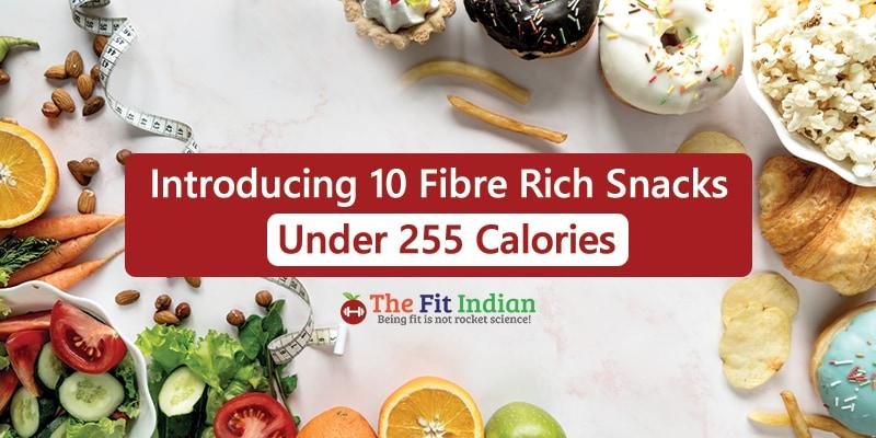 Introducing 10 Fibre Rich Snacks under 255 calories