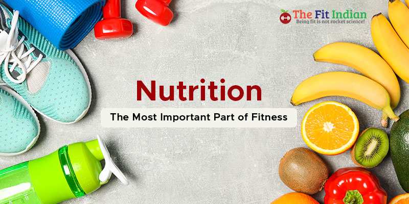 Nutrition - An essential part of fitness