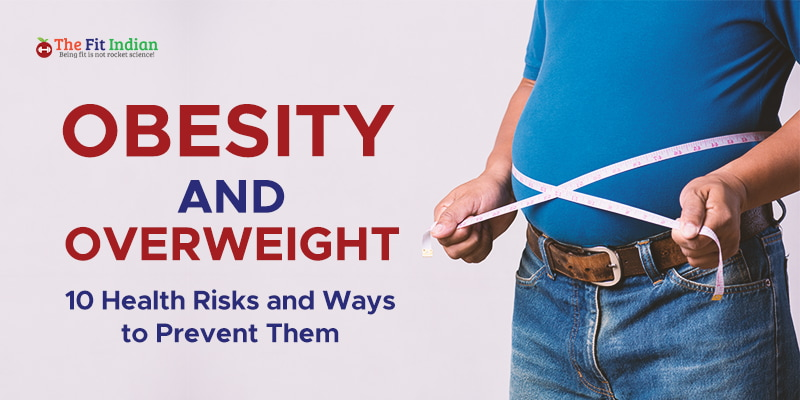 How to avoid the risks of being overweight and obese?