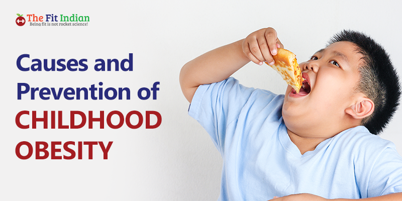 What causes childhood obesity and how to prevent it?